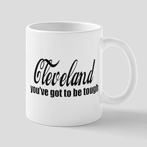 Cleveland You've got to be tough Mug