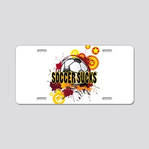 Soccer sucks Aluminum License Plate