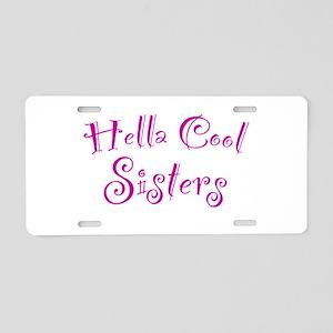 Hella Cool Sisters Aluminum License Plate