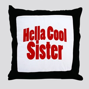 Hella Cool Sisters Throw Pillow