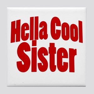 Hella Cool Sisters Tile Coaster
