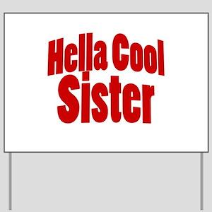 Hella Cool Sisters Yard Sign