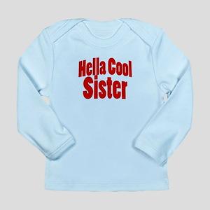 Hella Cool Sisters Long Sleeve Infant T-Shirt