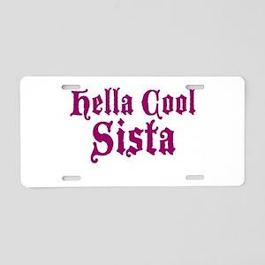 Hella Cool Sista Aluminum License Plate