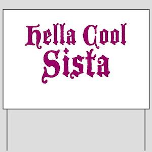 Hella Cool Sista Yard Sign