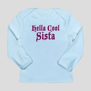 Hella Cool Sista Long Sleeve Infant T-Shirt