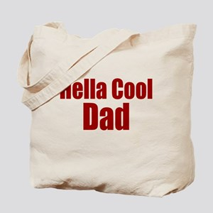 Hella Cool Dad Gift Tote Bag