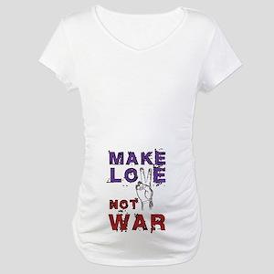 Make Love not War Maternity T-Shirt