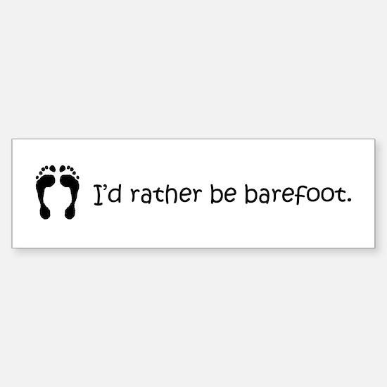 I'd Rather Be Barefoot Bumper Bumper Bumper Sticker