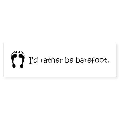 I'd Rather Be Barefoot Bumper Sticker