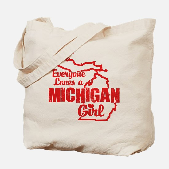 Everyone Loves a Michigan Girl Tote Bag