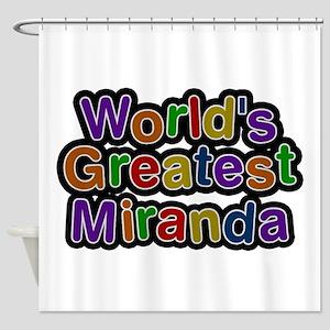 World's Greatest Miranda Shower Curtain