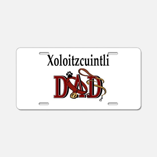 Xoloitzcuintli Dad Aluminum License Plate