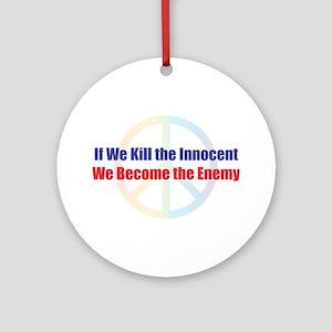 Kill the Innocent Ornament (Round)