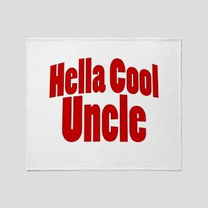 Hella Cool Uncle Throw Blanket