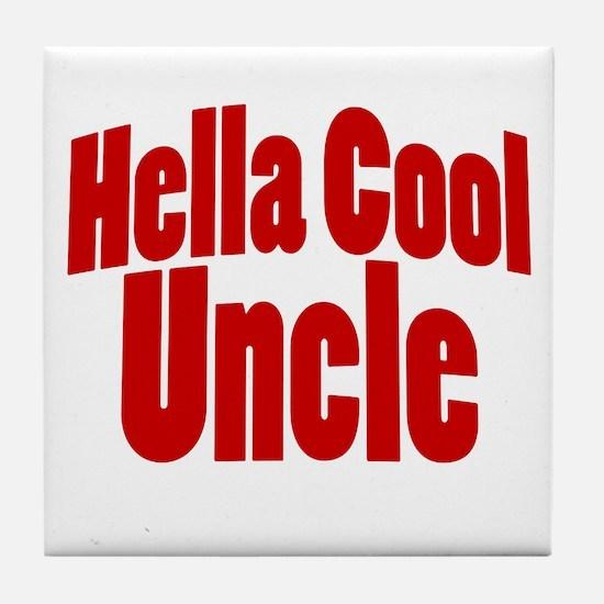 Hella Cool Uncle Tile Coaster