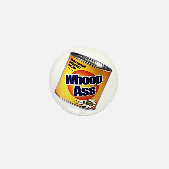 Funny Can Of Whoop Ass Mini Button