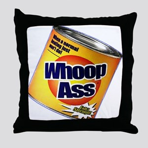 Funny Can Of Whoop Ass Throw Pillow