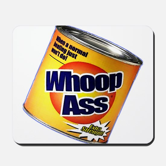 Funny Can Of Whoop Ass Mousepad