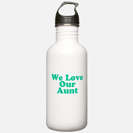 We Love Our Aunt Water Bottle