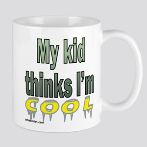 my kid thinks i'm cool Mug