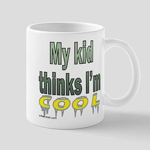 my kid thinks i'm cool Mug