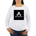 Don't Mime Me! Women's Long Sleeve T-Shirt