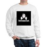 Don't Mime Me! Sweatshirt