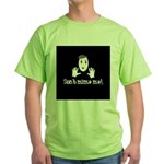 Don't Mime Me! Green T-Shirt