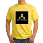 Don't Mime Me! Yellow T-Shirt