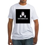 Don't Mime Me! Fitted T-Shirt