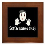 Don't Mime Me! Framed Tile