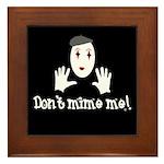 Don't Mime Me! Framed Tile