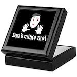 Don't Mime Me! Keepsake Box