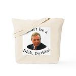 anti Dick Durbin Tote Bag