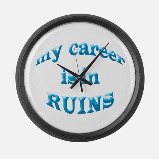My Career Is In Ruins Large Wall Clock