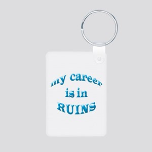 My Career Is In Ruins Aluminum Photo Keychain
