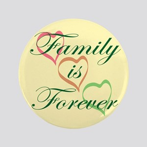 """Family is Forever 3.5"""" Button"""