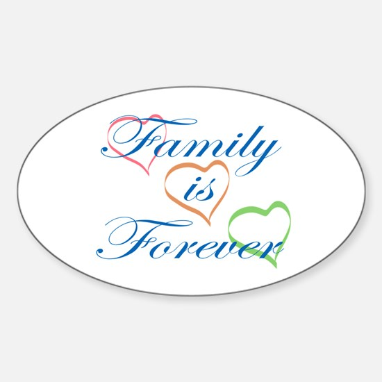 Family is Forever Sticker (Oval)