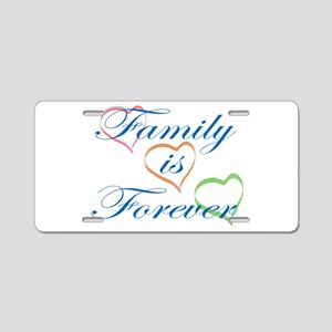 Family is Forever Aluminum License Plate