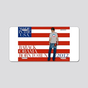 Obama: Born to RUN! Aluminum License Plate