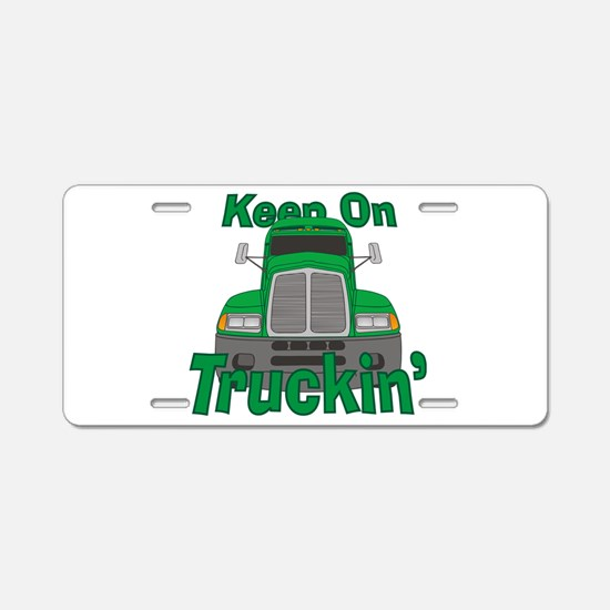 Keep On Truckin Aluminum License Plate