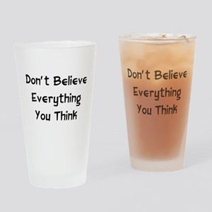 Don't Believe Everything Pint Glass