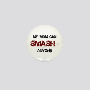 Mom Can Smash Anyone Mini Button