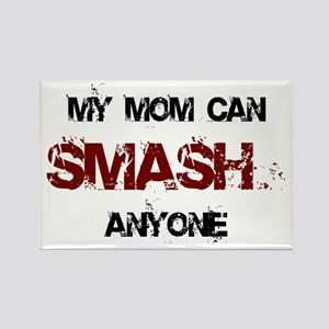 Mom Can Smash Anyone Rectangle Magnet