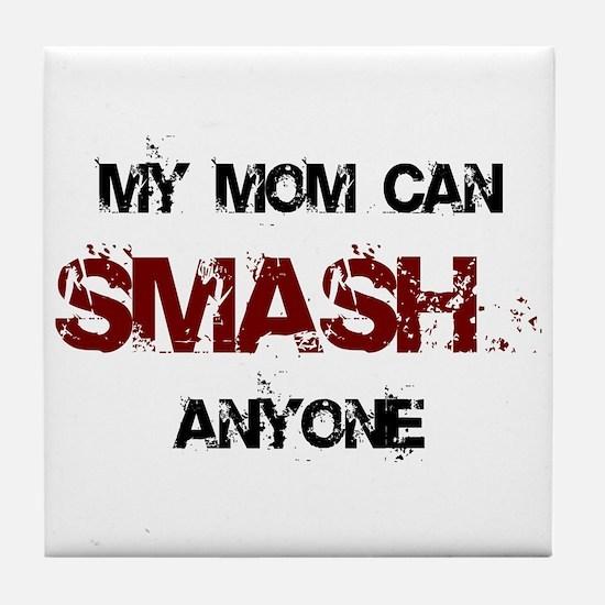 Mom Can Smash Anyone Tile Coaster