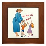 We Love Mom! Framed Tile