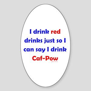 I Drink Red Drinks Sticker (Oval)