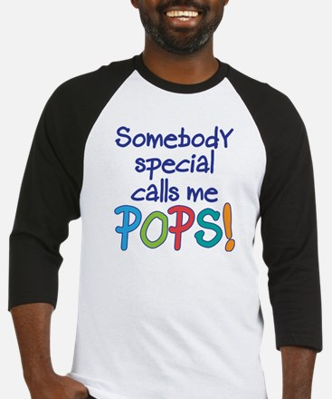 SOMEBODY SPECIAL CALLS ME POPS! Baseball Jersey