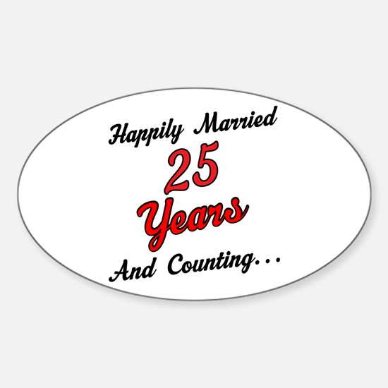 25th Anniversary Gift Married Sticker (Oval)